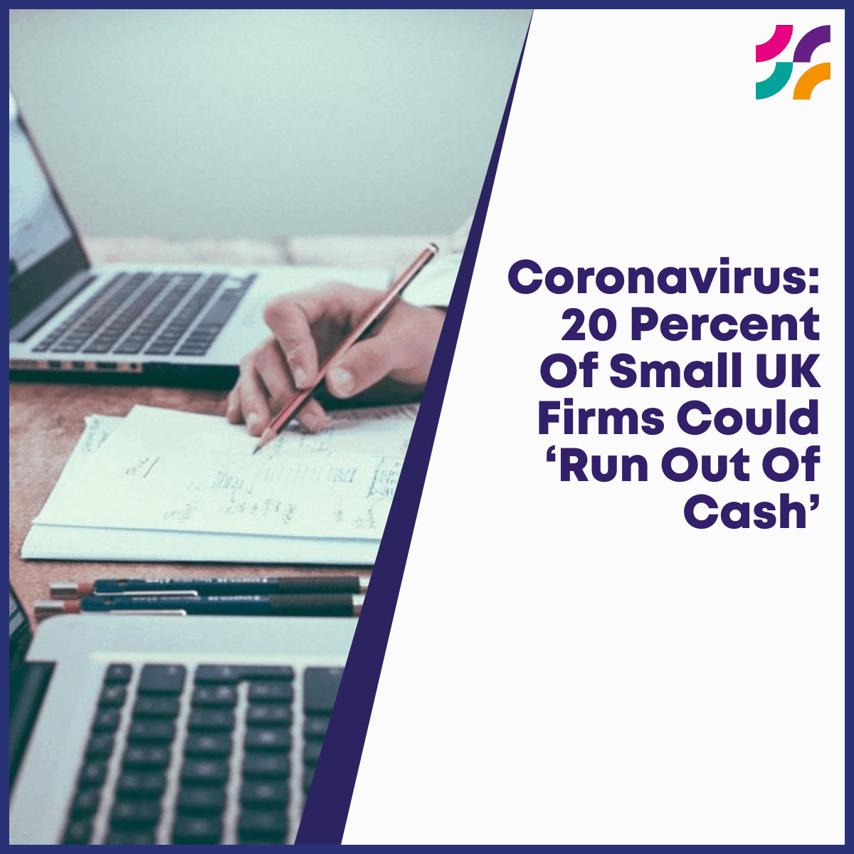 CENTURY 1200x1200 layout355 1fdsdq8 - Coronavirus: 20 Percent Of Small UK Firms Could 'Run Out Of Cash'